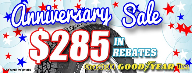 Anniversary Sale. $285 in Rebates on a set of four Goodyear Tires!