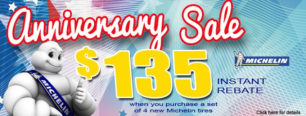 Anniversary Sale. $135 Instant Rebate on a set of four Michelin Tires!