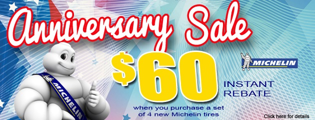 Anniversary Sale. $60 instant rebate on a set of four Michelin Tires!
