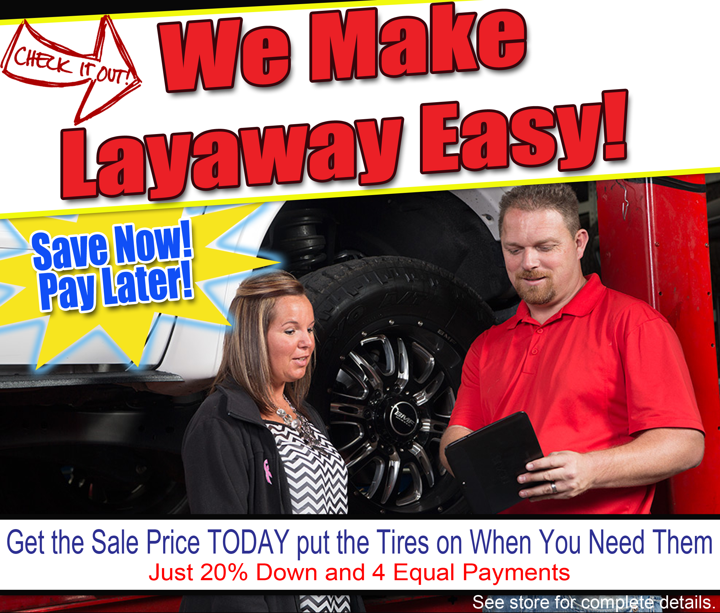 Save Now and Pay Later with our Easy Layaway Program